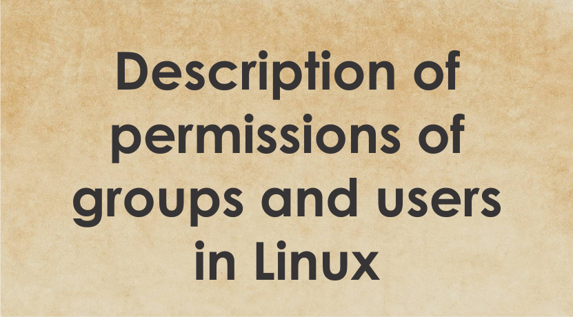Description of permissions of groups and users in Linux