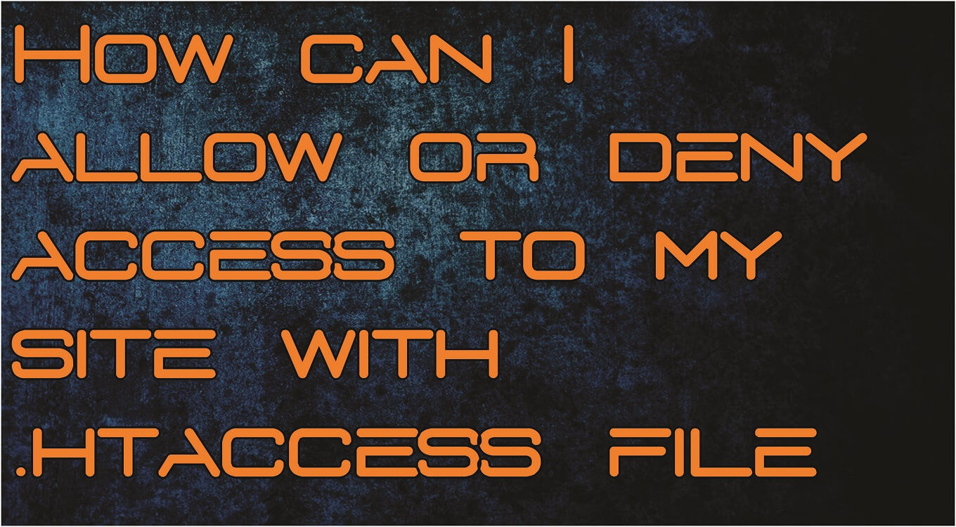 How can I allow or deny access to my site with .htaccess file