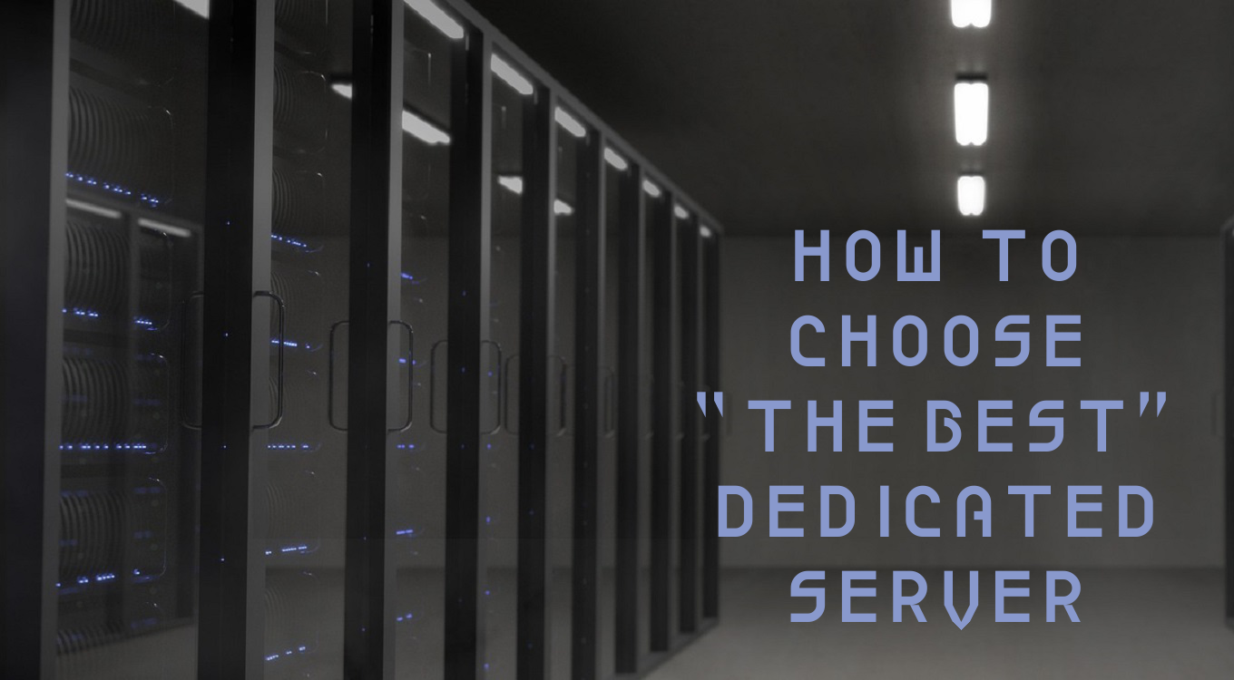 "How to choose ""the best"" dedicated server"