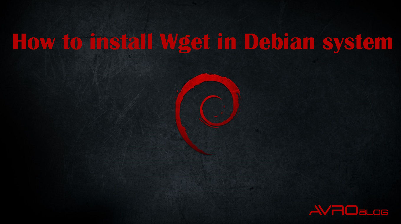 How to install Wget on Debian system